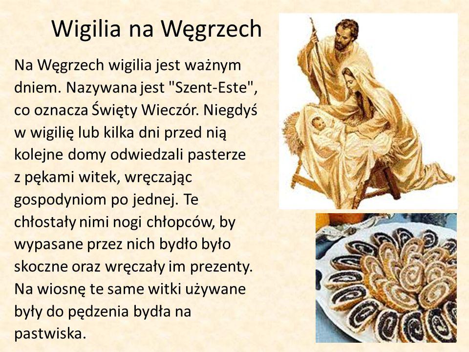 Wigilia na Węgrzech Na Węgrzech wigilia jest ważnym dniem.