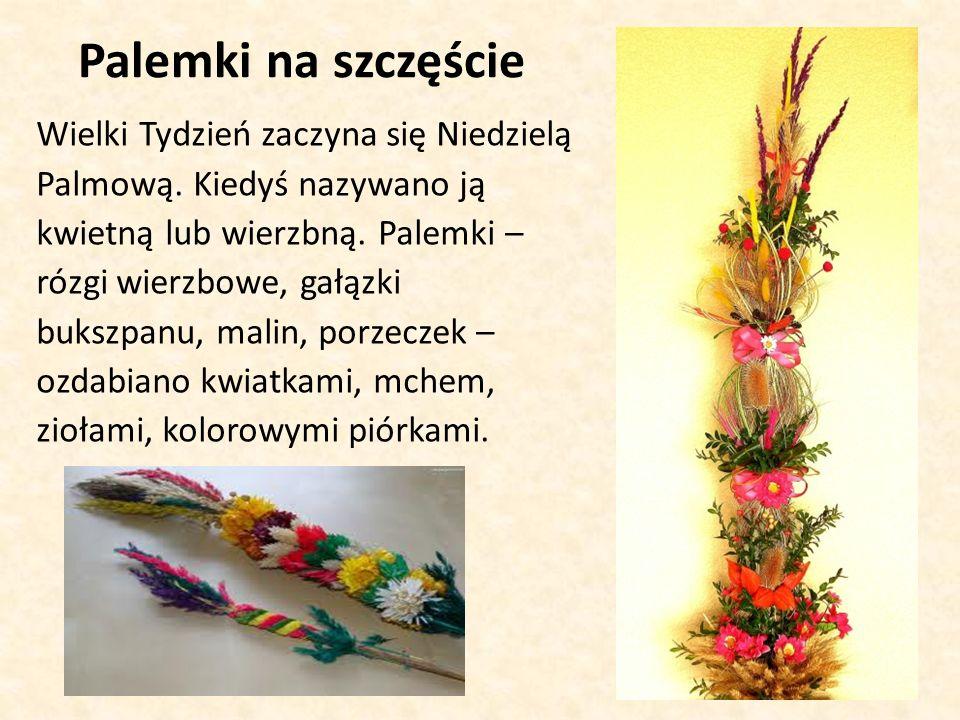 Palemki na szczęście Wielki Tydzień zaczyna się Niedzielą Palmową.