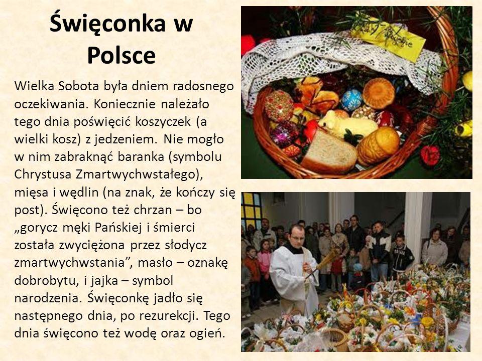 Święconka w Polsce Wielka Sobota była dniem radosnego oczekiwania.