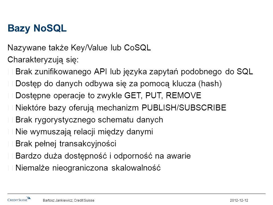 Bazy NoSQL Nazywane także Key/Value lub CoSQL Charakteryzują się: Brak zunifikowanego API lub języka zapytań podobnego do SQL Dostęp do danych odbywa