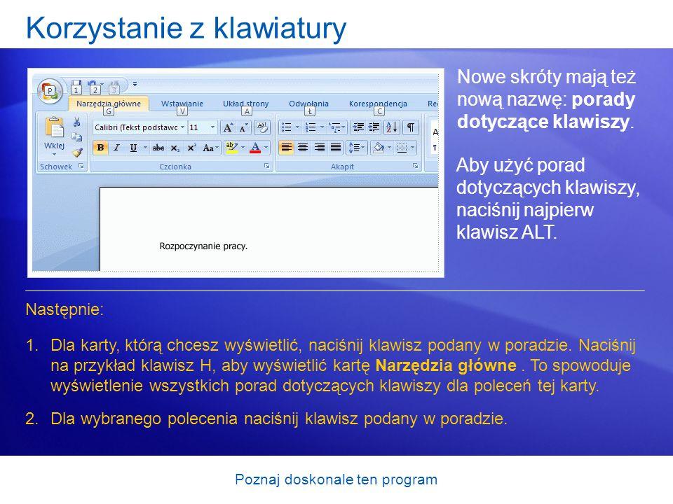 Poznaj doskonale ten program Korzystanie z klawiatury Nowe skróty mają też nową nazwę: porady dotyczące klawiszy. 1.Dla karty, którą chcesz wyświetlić
