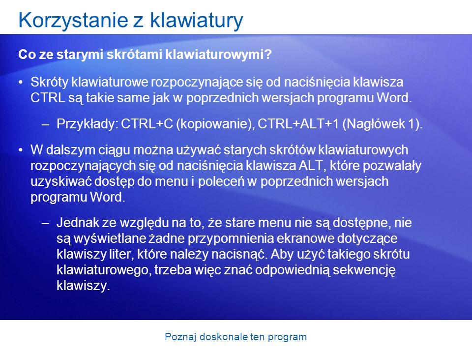 Poznaj doskonale ten program Skróty klawiaturowe rozpoczynające się od naciśnięcia klawisza CTRL są takie same jak w poprzednich wersjach programu Wor