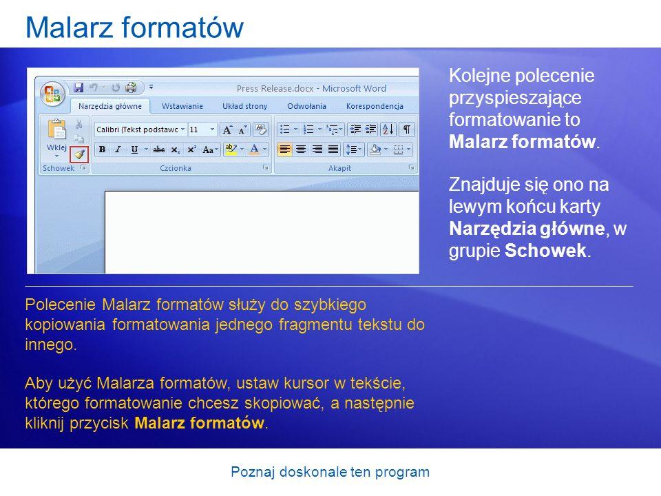 Poznaj doskonale ten program Malarz formatów Kolejne polecenie przyspieszające formatowanie to Malarz formatów. Znajduje się ono na lewym końcu karty