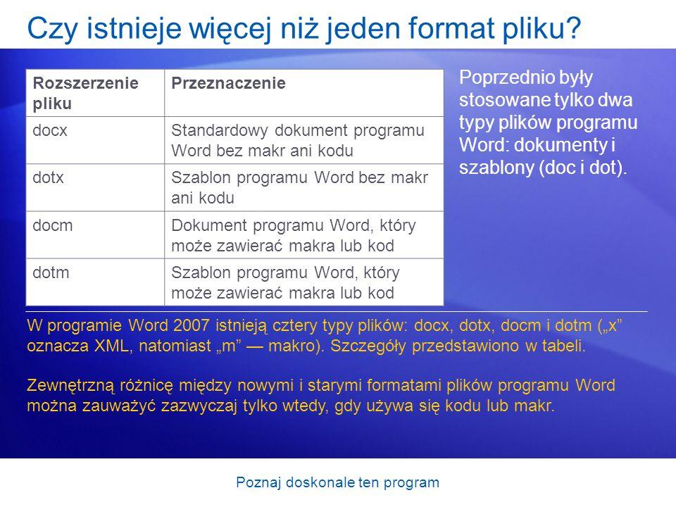 Poznaj doskonale ten program Czy istnieje więcej niż jeden format pliku? Poprzednio były stosowane tylko dwa typy plików programu Word: dokumenty i sz