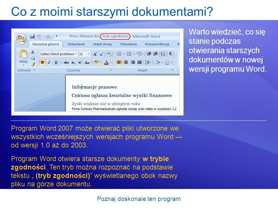 Poznaj doskonale ten program Co z moimi starszymi dokumentami? Warto wiedzieć, co się stanie podczas otwierania starszych dokumentów w nowej wersji pr