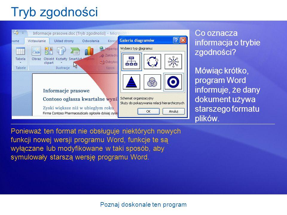 Poznaj doskonale ten program Tryb zgodności Co oznacza informacja o trybie zgodności? Mówiąc krótko, program Word informuje, że dany dokument używa st