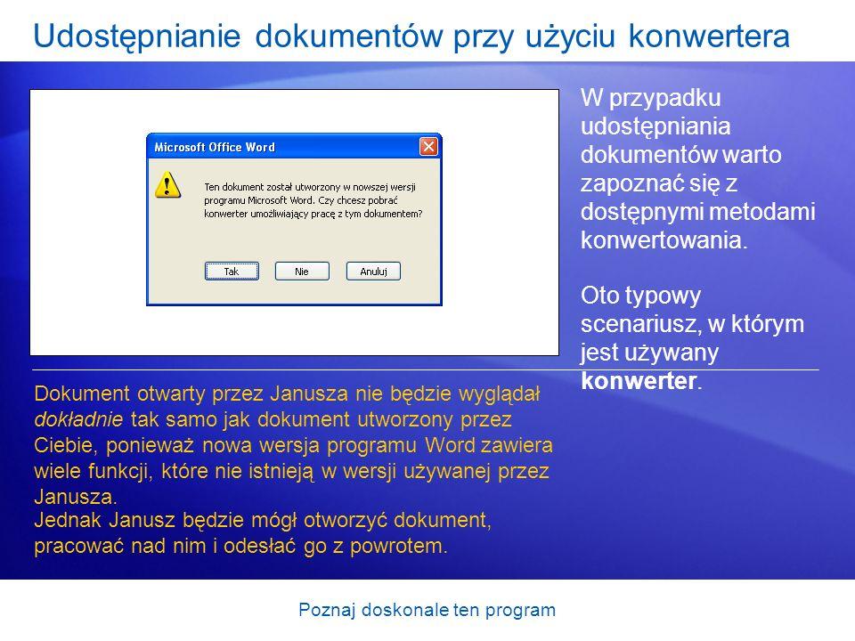 Poznaj doskonale ten program Udostępnianie dokumentów przy użyciu konwertera W przypadku udostępniania dokumentów warto zapoznać się z dostępnymi meto