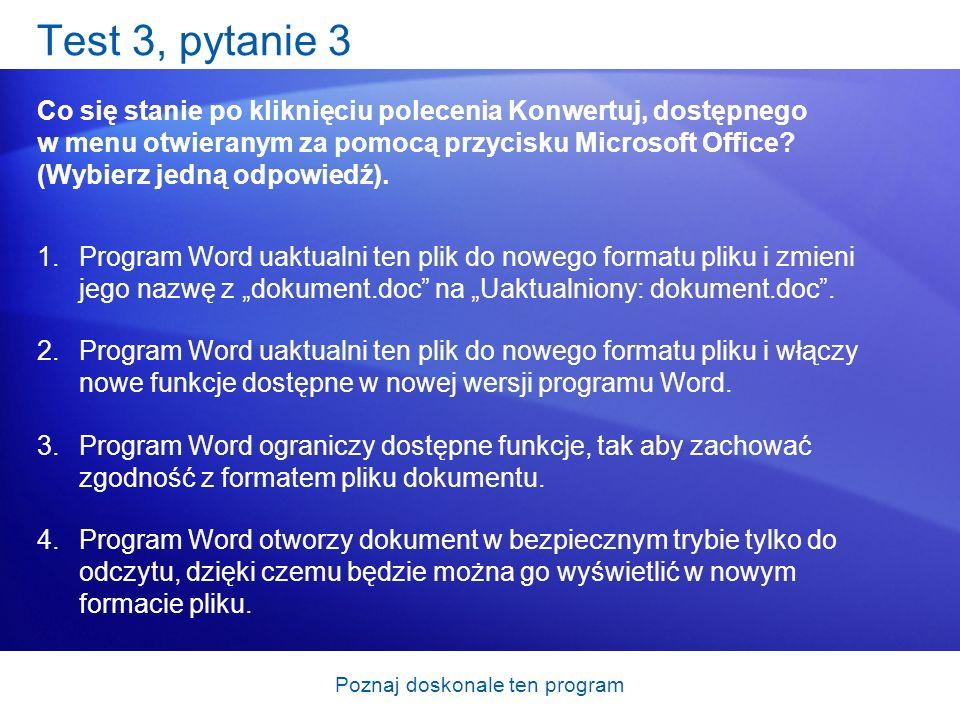 Poznaj doskonale ten program Test 3, pytanie 3 Co się stanie po kliknięciu polecenia Konwertuj, dostępnego w menu otwieranym za pomocą przycisku Micro