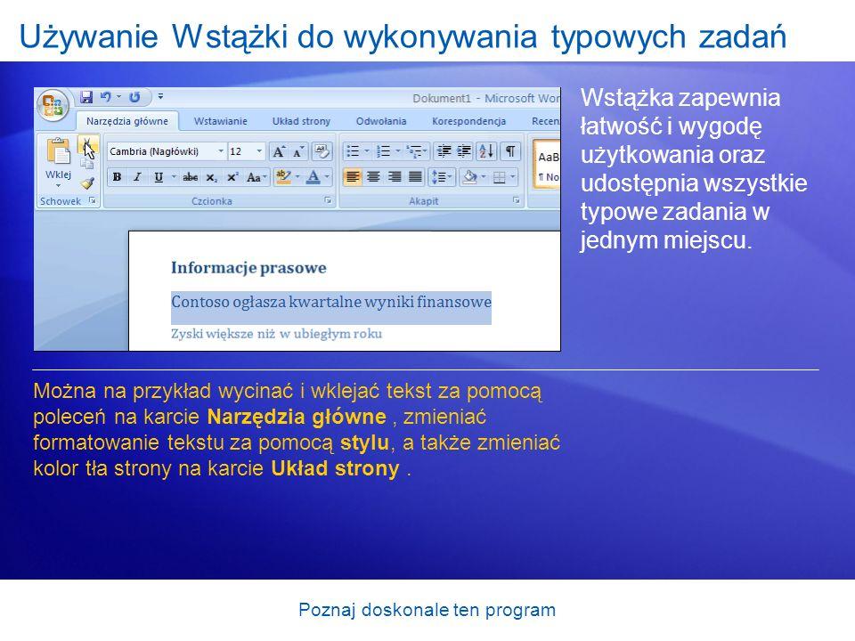 Poznaj doskonale ten program Znajdowanie najczęściej używanych poleceń Nowy program Word 2007 jest wspaniały.