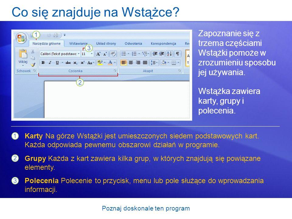 Poznaj doskonale ten program Przyciski uruchamiające okna dialogowe w grupach Na pierwszy rzut oka pewne polecenia z poprzedniej wersji programu mogą być niewidoczne.