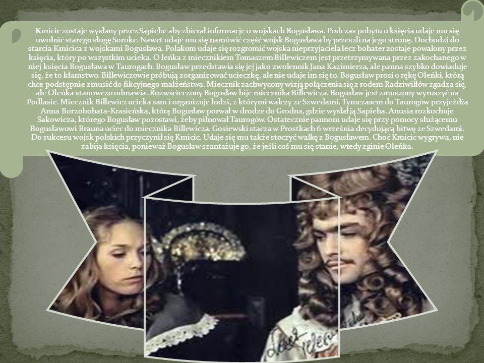 Kmicic zostaje wysłany przez Sapiehe aby zbierał informacje o wojskach Bogusława. Podczas pobytu u księcia udaje mu się uwolnić starego sługę Soroke.