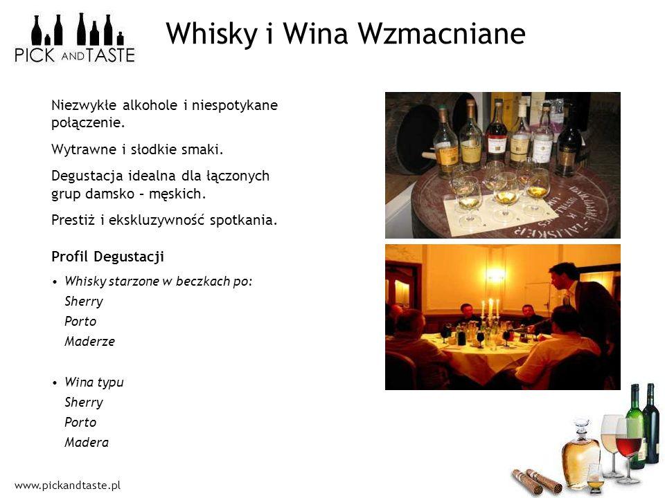 www.pickandtaste.pl Whisky starzone w beczkach po: Sherry Porto Maderze Wina typu Sherry Porto Madera Whisky i Wina Wzmacniane Niezwykłe alkohole i ni