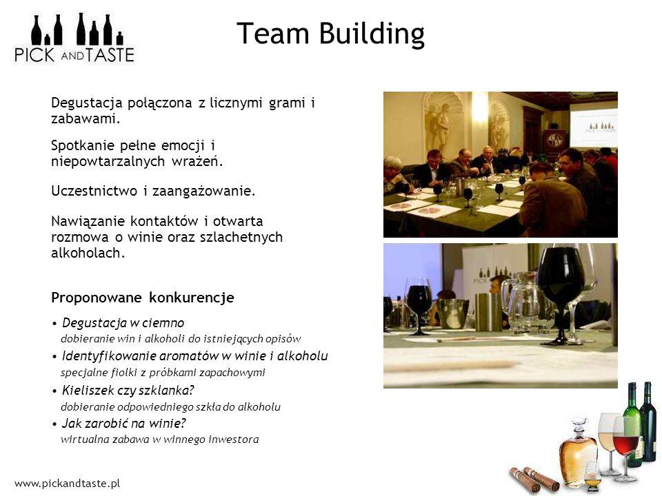 www.pickandtaste.pl Team Building Degustacja połączona z licznymi grami i zabawami. Spotkanie pełne emocji i niepowtarzalnych wrażeń. Uczestnictwo i z