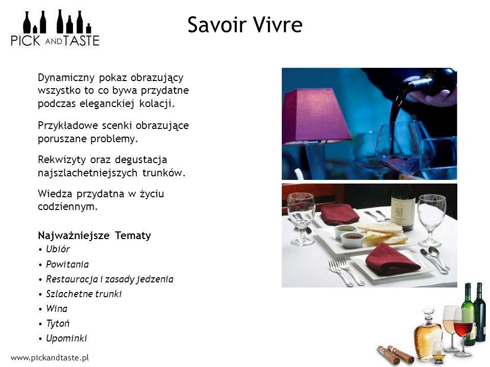 www.pickandtaste.pl Savoir Vivre Dynamiczny pokaz obrazujący wszystko to co bywa przydatne podczas eleganckiej kolacji. Przykładowe scenki obrazujące