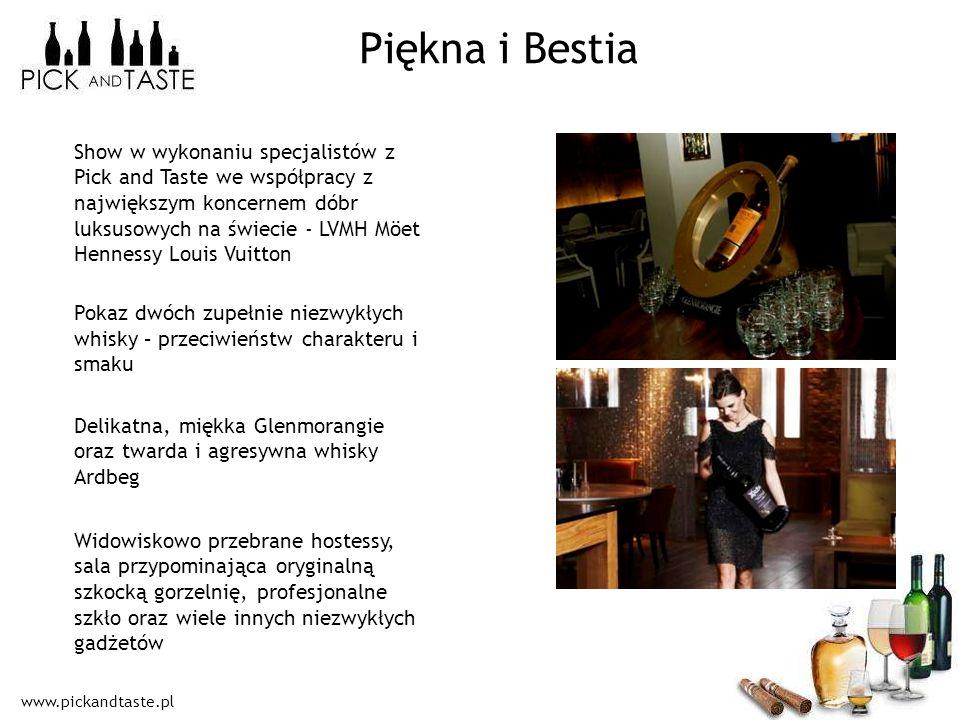 www.pickandtaste.pl Piękna i Bestia Show w wykonaniu specjalistów z Pick and Taste we współpracy z największym koncernem dóbr luksusowych na świecie -