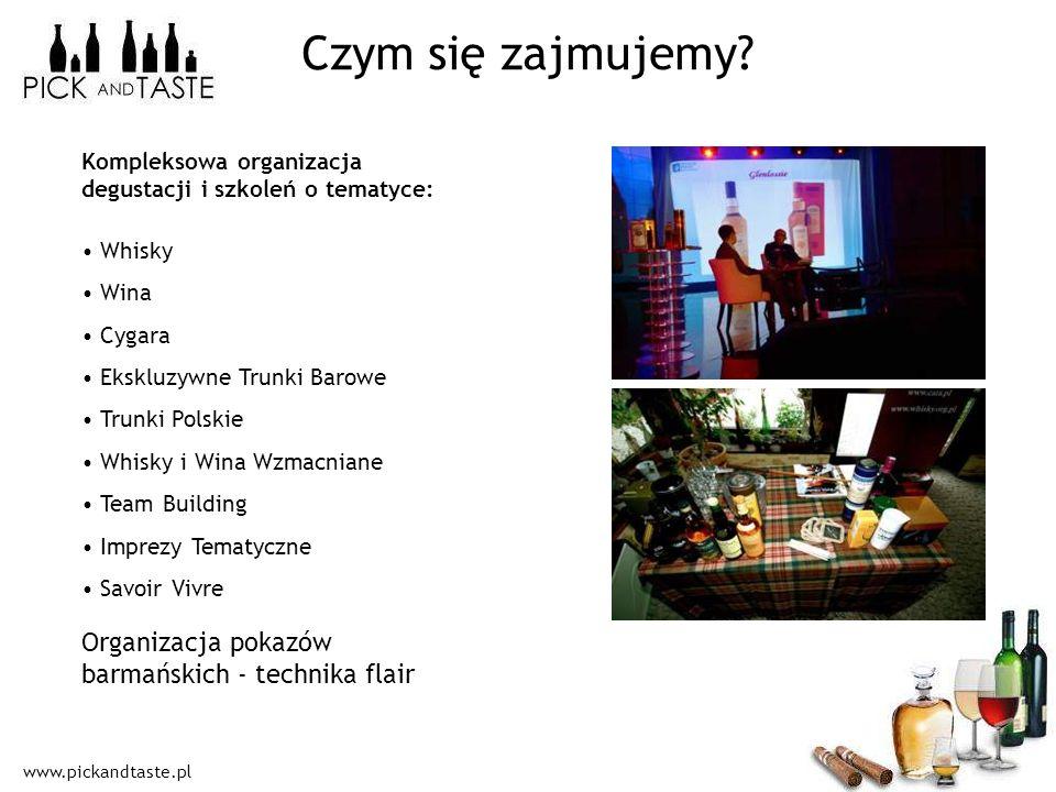 www.pickandtaste.pl Czym się zajmujemy? Kompleksowa organizacja degustacji i szkoleń o tematyce: Whisky Wina Cygara Ekskluzywne Trunki Barowe Trunki P