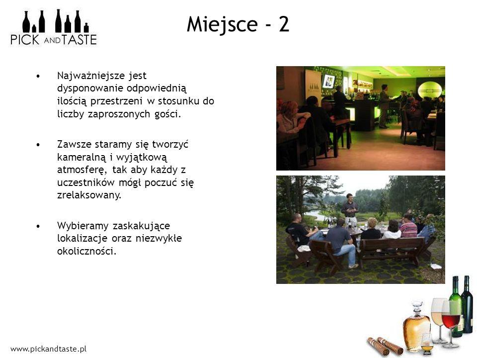 www.pickandtaste.pl Miejsce - 2 Najważniejsze jest dysponowanie odpowiednią ilością przestrzeni w stosunku do liczby zaproszonych gości. Zawsze staram