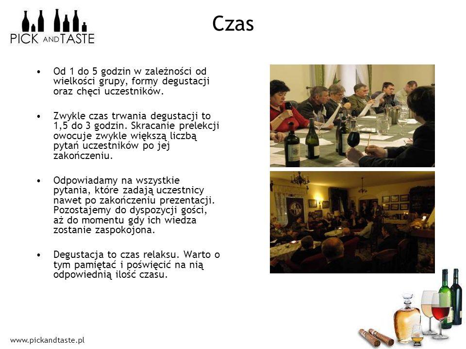 www.pickandtaste.pl Czas Od 1 do 5 godzin w zależności od wielkości grupy, formy degustacji oraz chęci uczestników. Zwykle czas trwania degustacji to