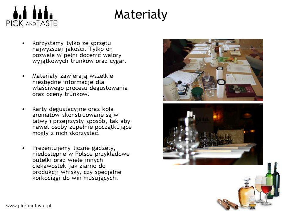 www.pickandtaste.pl Materiały Korzystamy tylko ze sprzętu najwyższej jakości. Tylko on pozwala w pełni docenić walory wyjątkowych trunków oraz cygar.
