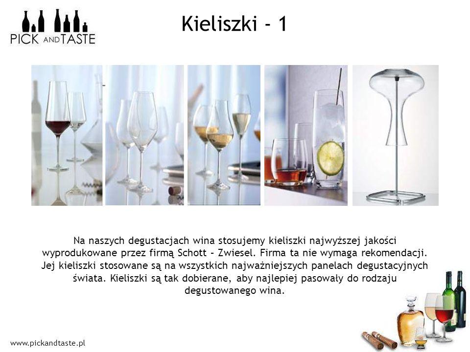 www.pickandtaste.pl Kieliszki - 1 Na naszych degustacjach wina stosujemy kieliszki najwyższej jakości wyprodukowane przez firmą Schott – Zwiesel. Firm