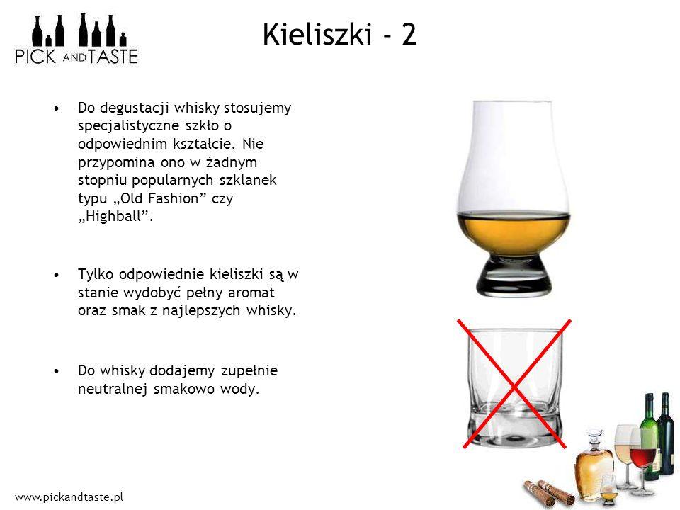 www.pickandtaste.pl Kieliszki - 2 Do degustacji whisky stosujemy specjalistyczne szkło o odpowiednim kształcie. Nie przypomina ono w żadnym stopniu po