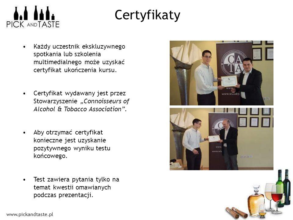 www.pickandtaste.pl Certyfikaty Każdy uczestnik ekskluzywnego spotkania lub szkolenia multimedialnego może uzyskać certyfikat ukończenia kursu. Certyf