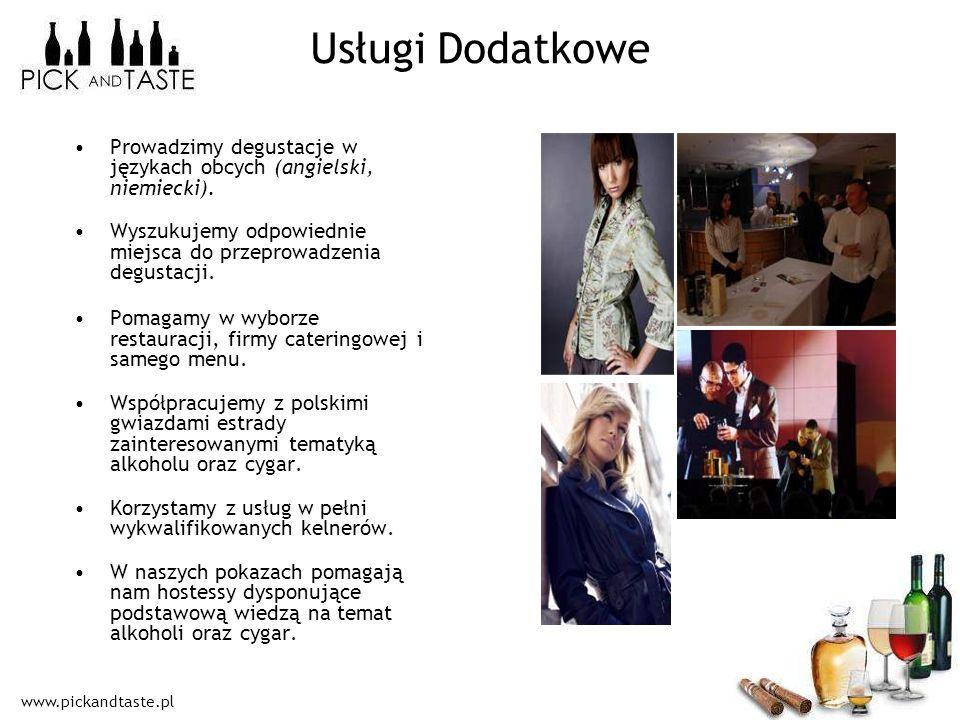 www.pickandtaste.pl Usługi Dodatkowe Prowadzimy degustacje w językach obcych (angielski, niemiecki). Wyszukujemy odpowiednie miejsca do przeprowadzeni