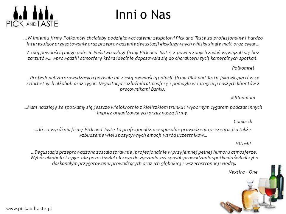 www.pickandtaste.pl Inni o Nas … W imieniu firmy Polkomtel chciałaby podziękować całemu zespołowi Pick and Taste za profesjonalne i bardzo interesując