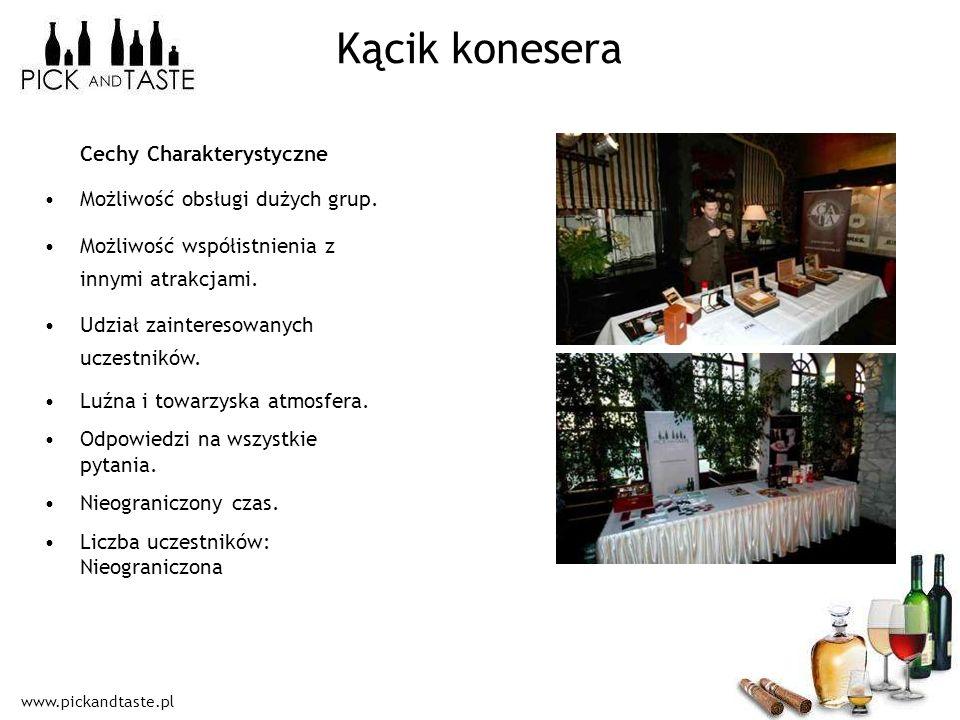 www.pickandtaste.pl Kącik konesera Cechy Charakterystyczne Możliwość obsługi dużych grup. Możliwość współistnienia z innymi atrakcjami. Udział zainter