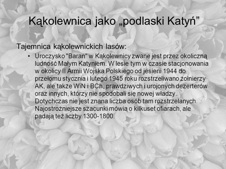 Kąkolewnica jako podlaski Katyń Tajemnica kąkolewnickich lasów: Uroczysko