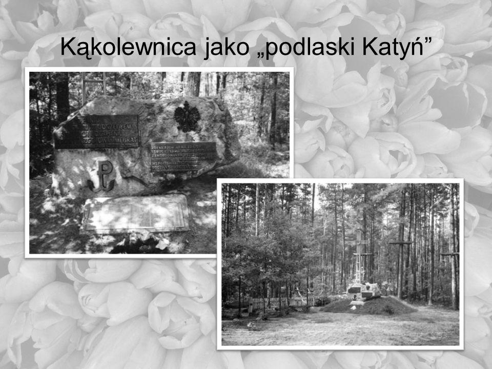 Kąkolewnica jako podlaski Katyń