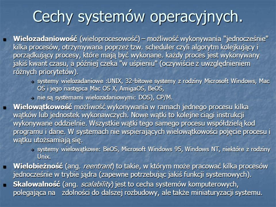 Cechy systemów operacyjnych. Wielozadaniowość (wieloprocesowość) – możliwość wykonywania