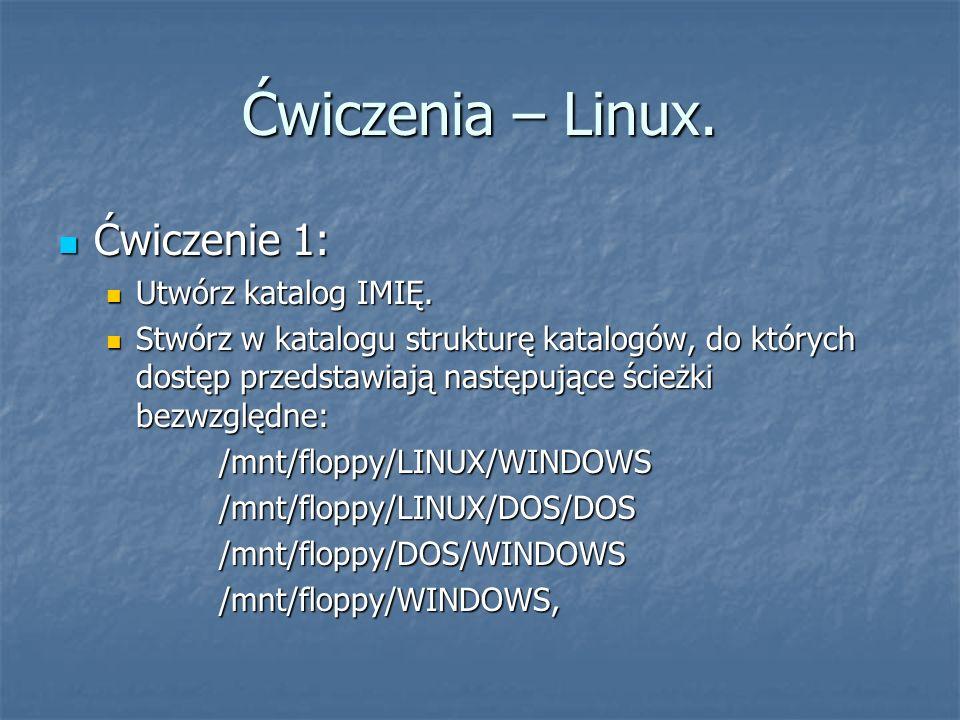 Ćwiczenia – Linux. Ćwiczenie 1: Ćwiczenie 1: Utwórz katalog IMIĘ. Utwórz katalog IMIĘ. Stwórz w katalogu strukturę katalogów, do których dostęp przeds