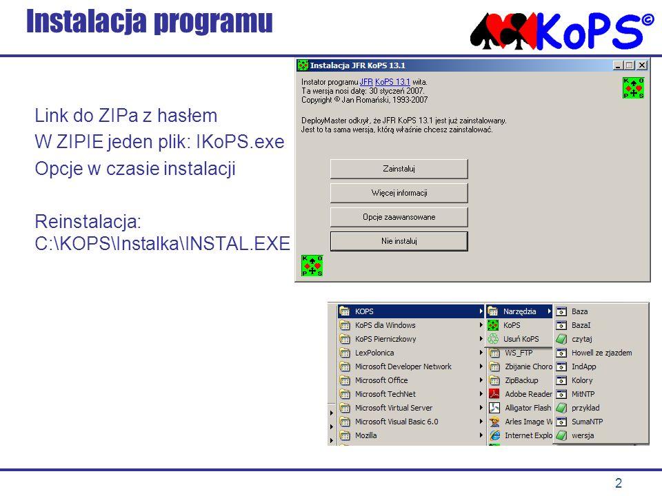 2 Instalacja programu Link do ZIPa z hasłem W ZIPIE jeden plik: IKoPS.exe Opcje w czasie instalacji Reinstalacja: C:\KOPS\Instalka\INSTAL.EXE