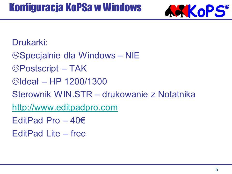 5 Konfiguracja KoPSa w Windows Drukarki: Specjalnie dla Windows – NIE Postscript – TAK Ideał – HP 1200/1300 Sterownik WIN.STR – drukowanie z Notatnika http://www.editpadpro.com EditPad Pro – 40 EditPad Lite – free
