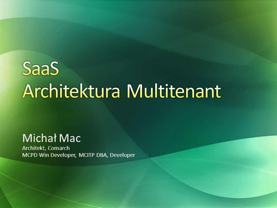 Michał Mac Architekt, Comarch MCPD Win Developer, MCITP DBA, Developer