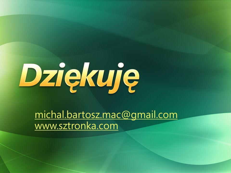 michal.bartosz.mac@gmail.com www.sztronka.com