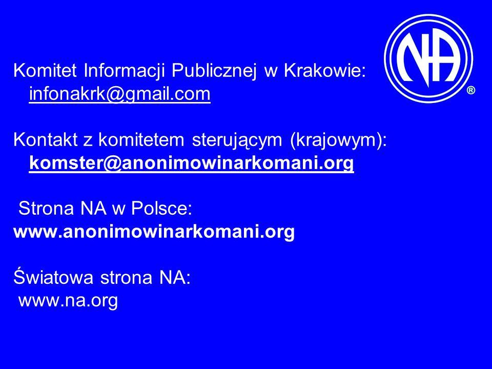Komitet Informacji Publicznej w Krakowie: infonakrk@gmail.com Kontakt z komitetem sterującym (krajowym): komster@anonimowinarkomani.org Strona NA w Polsce: www.anonimowinarkomani.org Światowa strona NA: www.na.org