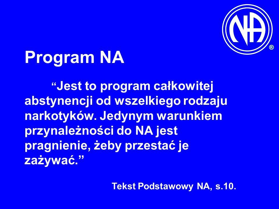 Program NA Jest to program całkowitej abstynencji od wszelkiego rodzaju narkotyków.