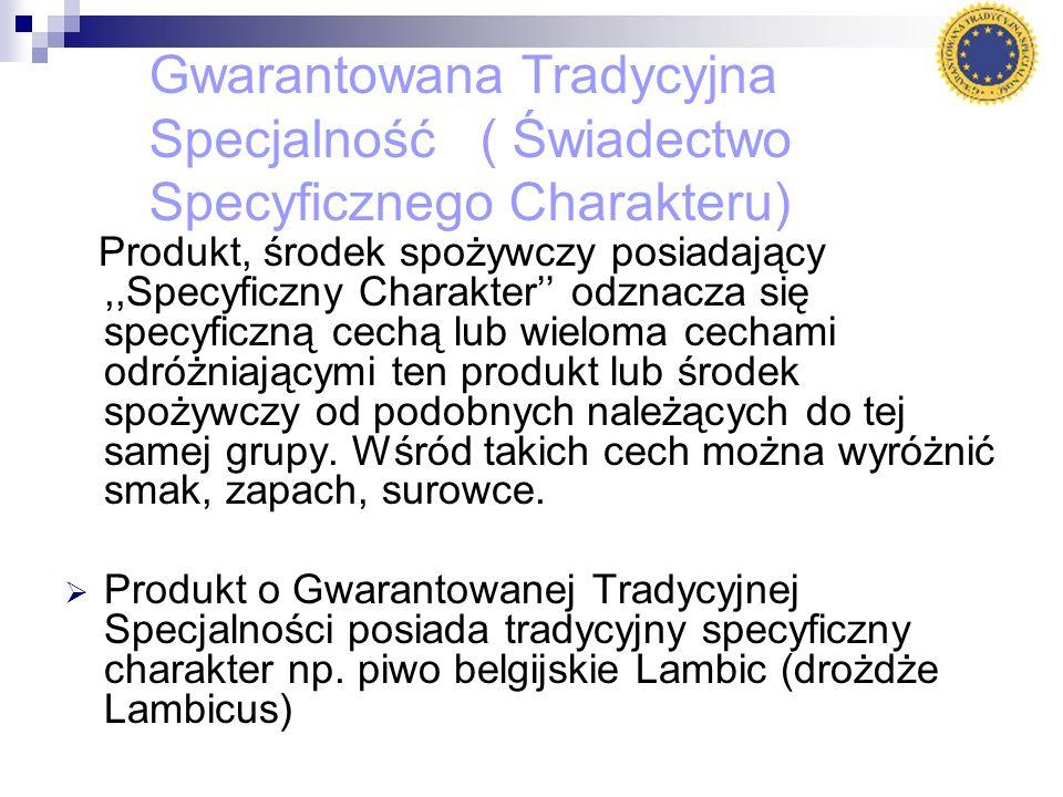 Gwarantowana Tradycyjna Specjalność ( Świadectwo Specyficznego Charakteru) Produkt, środek spożywczy posiadający,,Specyficzny Charakter odznacza się s