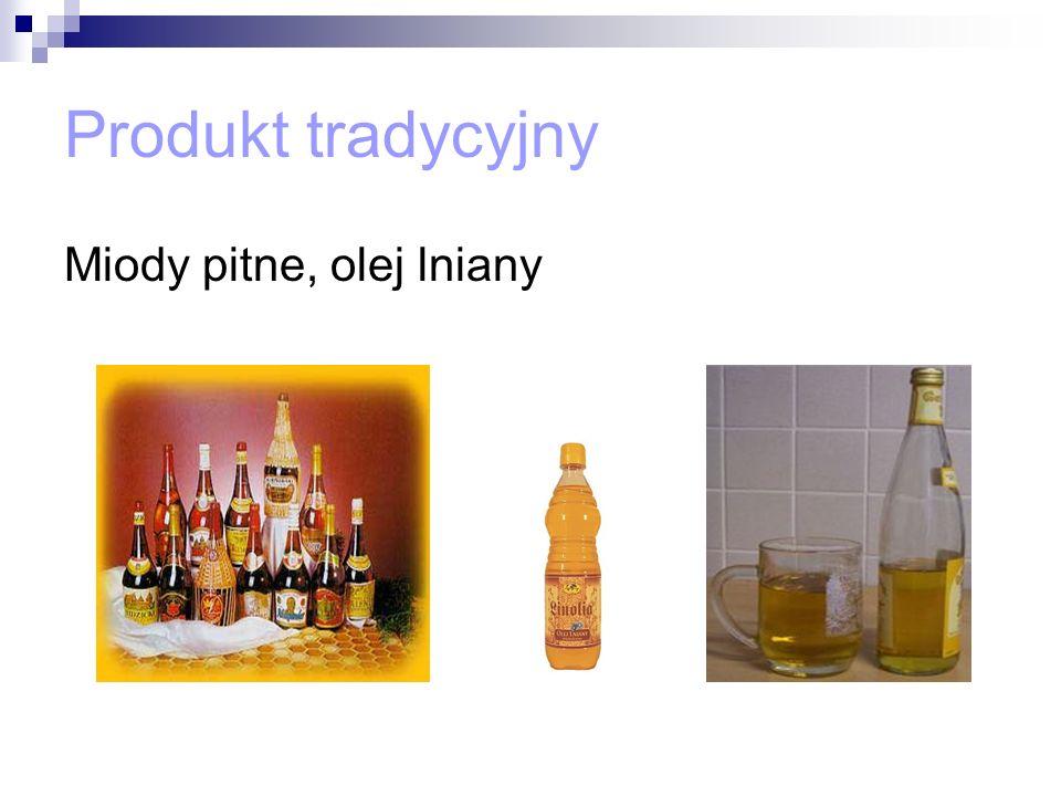 Produkt tradycyjny Miody pitne, olej lniany