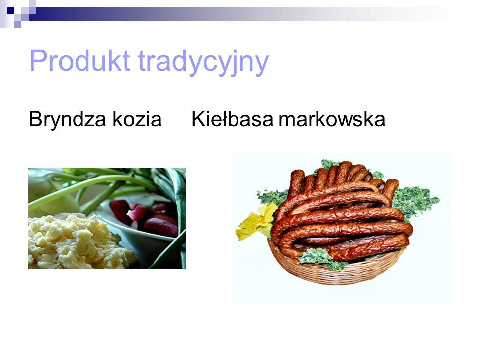 Produkt tradycyjny Bryndza kozia Kiełbasa markowska