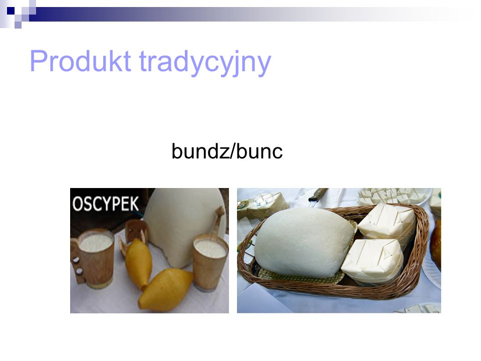 Produkt tradycyjny bundz/bunc