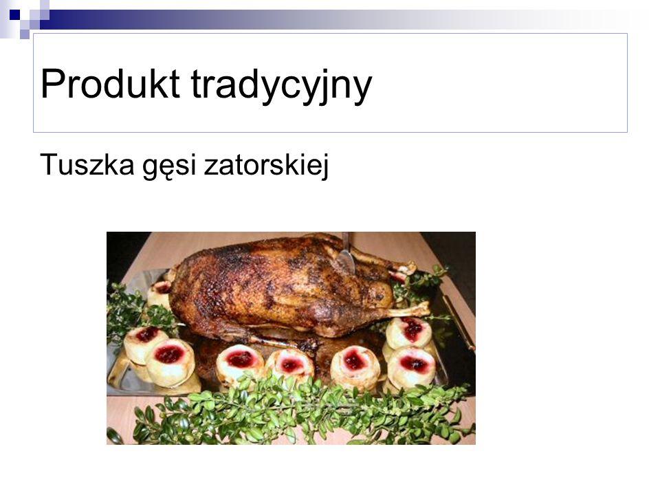 Produkt tradycyjny Tuszka gęsi zatorskiej