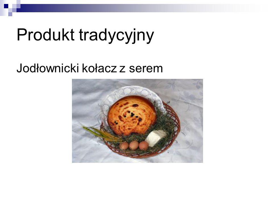 Produkt tradycyjny Jodłownicki kołacz z serem