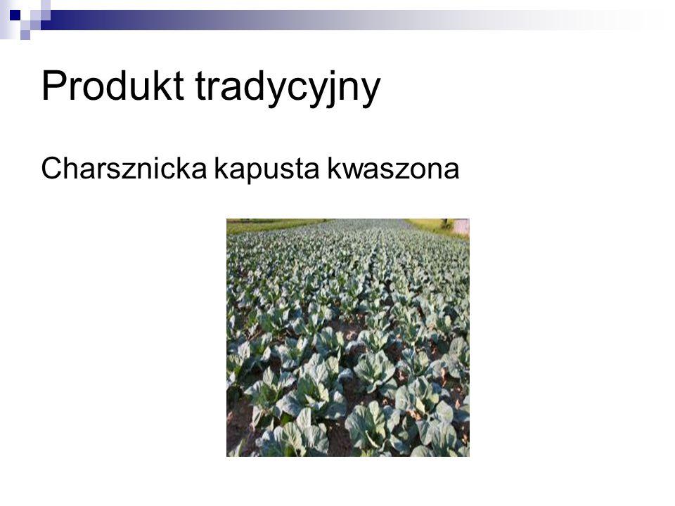 Produkt tradycyjny Charsznicka kapusta kwaszona
