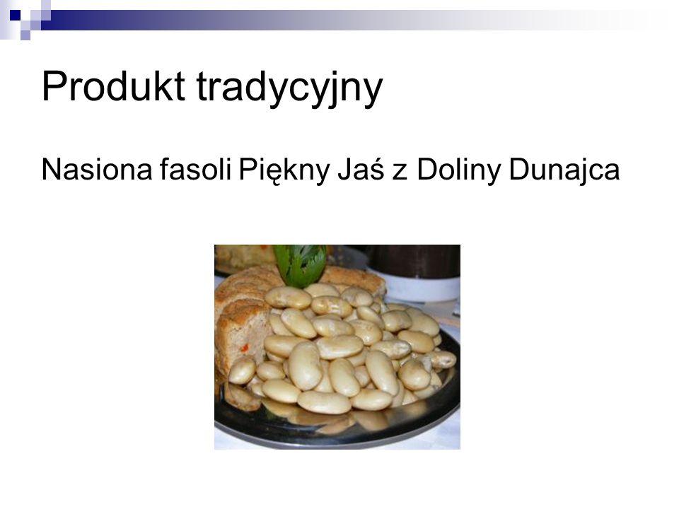 Produkt tradycyjny Nasiona fasoli Piękny Jaś z Doliny Dunajca