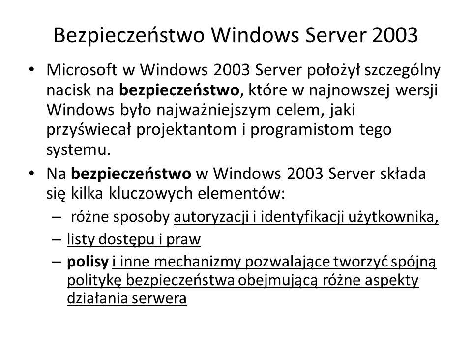 Bezpieczeństwo Windows Server 2003 Microsoft w Windows 2003 Server położył szczególny nacisk na bezpieczeństwo, które w najnowszej wersji Windows było najważniejszym celem, jaki przyświecał projektantom i programistom tego systemu.