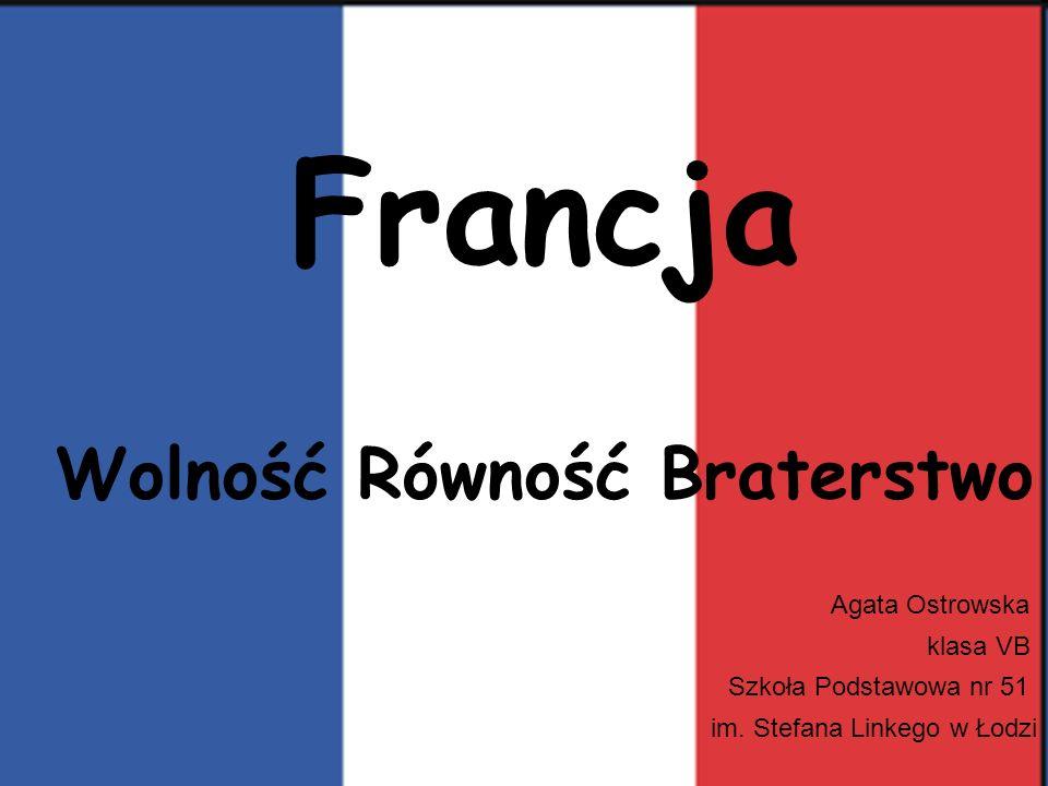Francja Wolność Równość Braterstwo Agata Ostrowska klasa VB Szkoła Podstawowa nr 51 im.