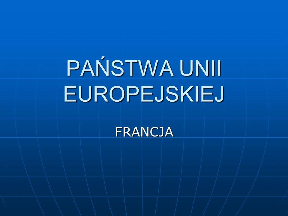 PAŃSTWA UNII EUROPEJSKIEJ FRANCJA